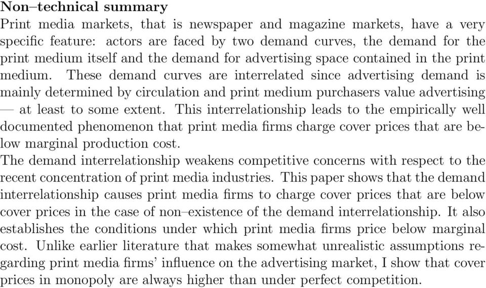 These demand curves are interrelated since advertising demand is mainly determined by circulation and print medium purchasers value advertising at least to some extent.