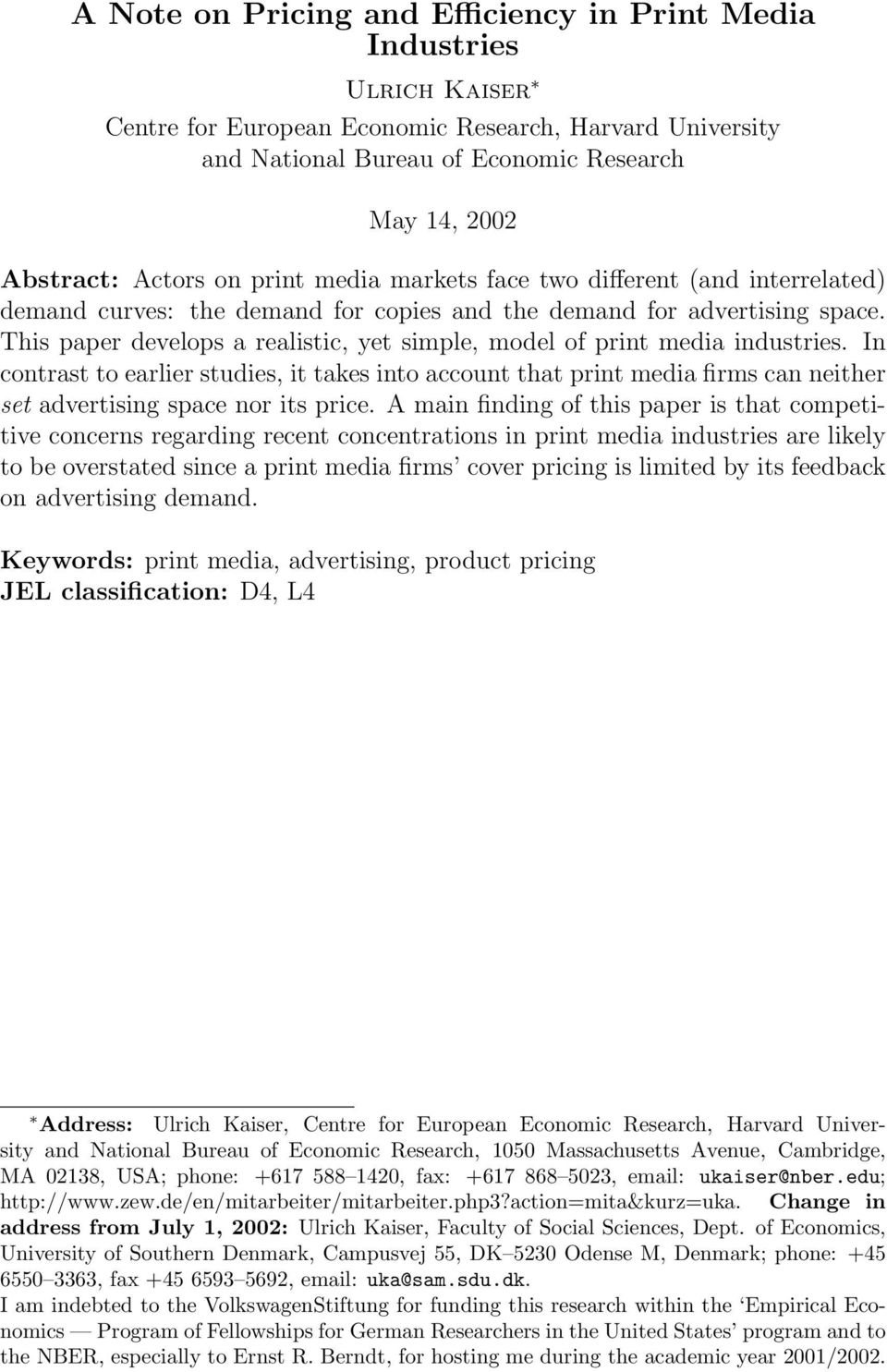This paper develops a realistic, yet simple, model of print media industries.