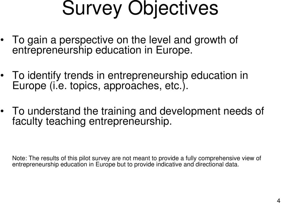 To understand the training and development needs of faculty teaching entrepreneurship.