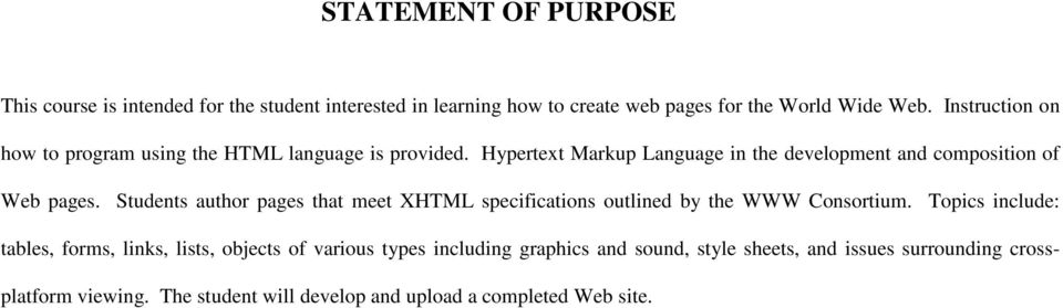 Students author pages that meet XHTML specifications outlined by the WWW Consortium.