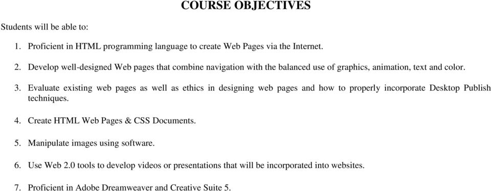 Evaluate existing web pages as well as ethics in designing web pages and how to properly incorporate Desktop Publish techniques. 4.