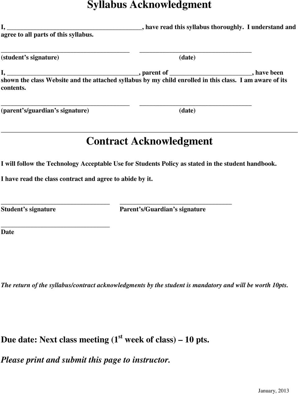 (parent s/guardian s signature) (date) Contract Acknowledgment I will follow the Technology Acceptable Use for Students Policy as stated in the student handbook.