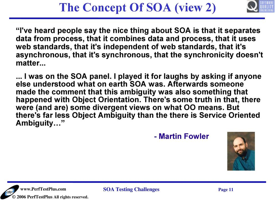 I played it for laughs by asking if anyone else understood what on earth SOA was.