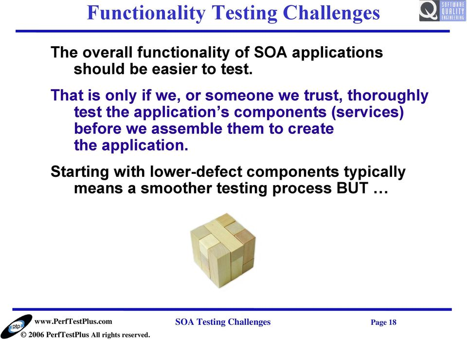 That is only if we, or someone we trust, thoroughly test the application s components