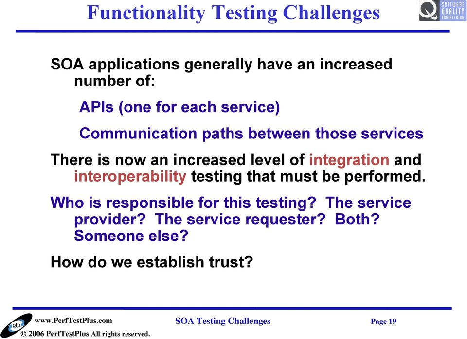 and interoperability testing that must be performed. Who is responsible for this testing?