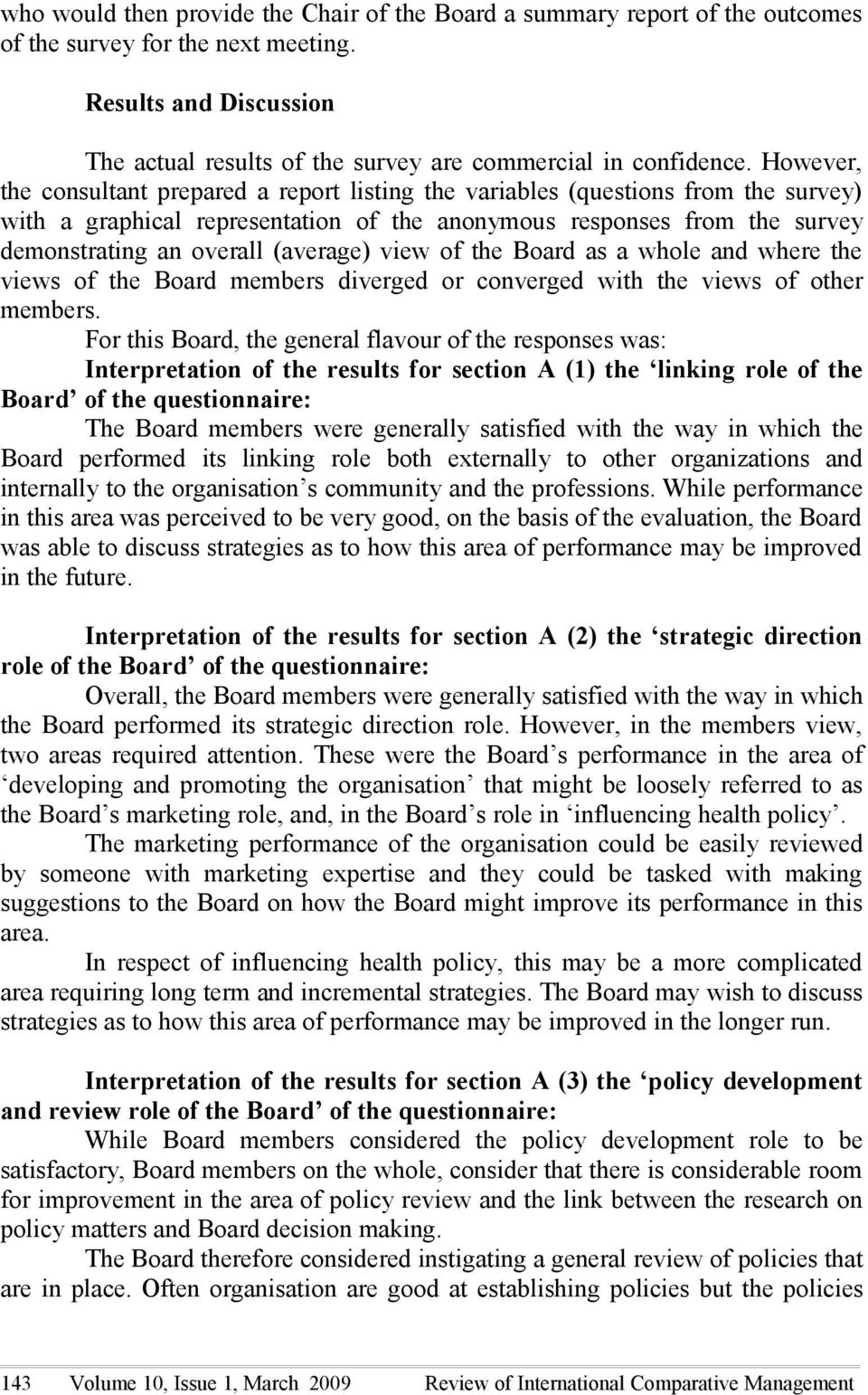 (average) view of the Board as a whole and where the views of the Board members diverged or converged with the views of other members.