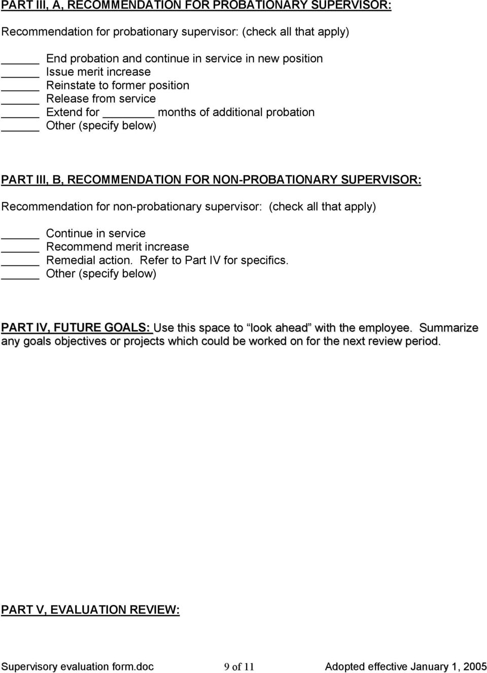 non-probationary supervisor: (check all that apply) Continue in service Recommend merit increase Remedial action. Refer to Part IV for specifics.