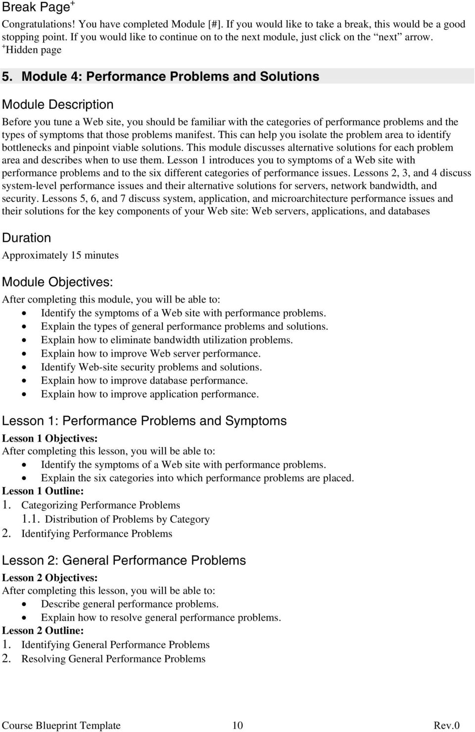 Module 4: Performance Problems and Solutions Module Description Before you tune a Web site, you should be familiar with the categories of performance problems and the types of symptoms that those
