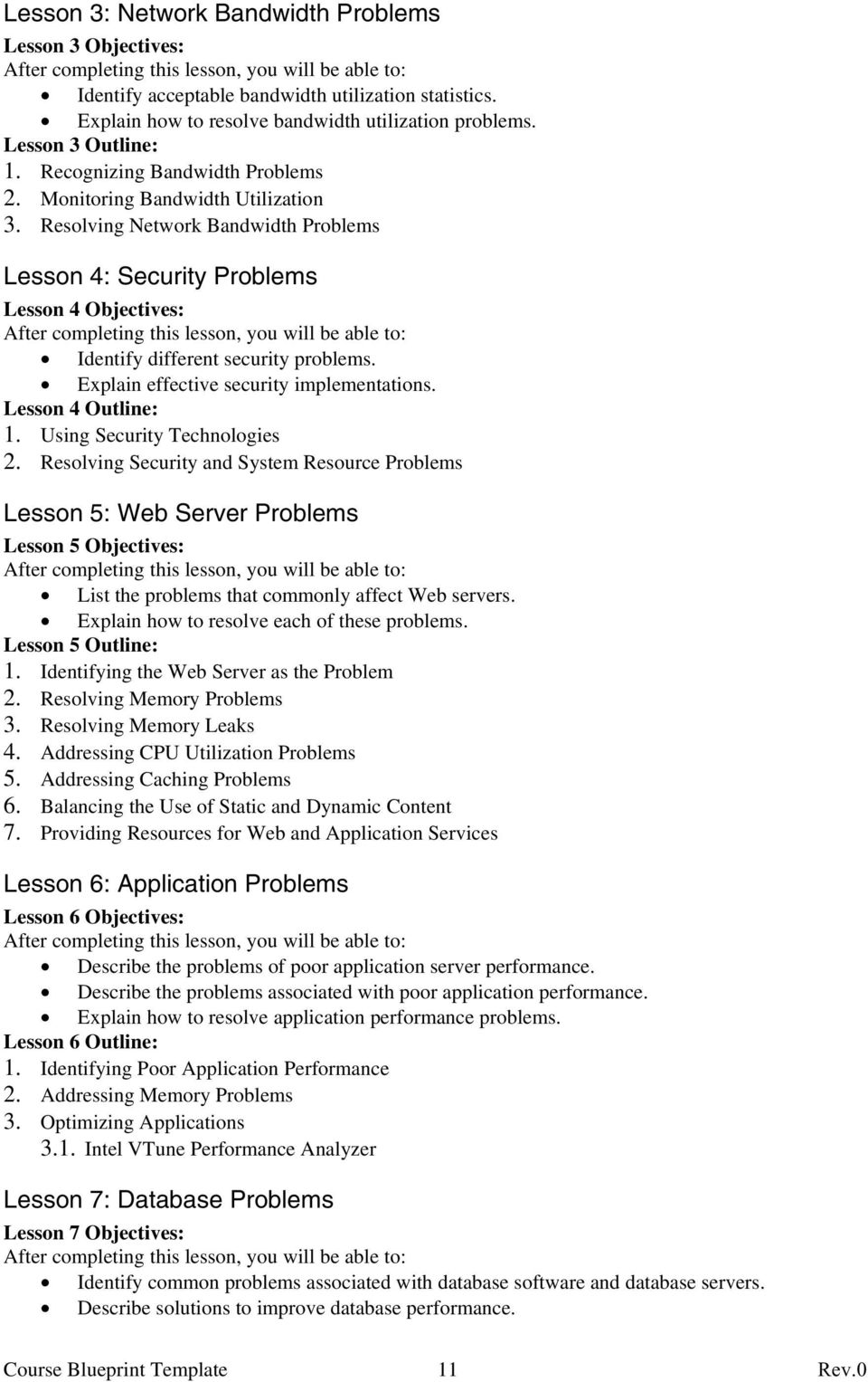 Explain effective security implementations. Lesson 4 Outline: 1. Using Security Technologies 2.