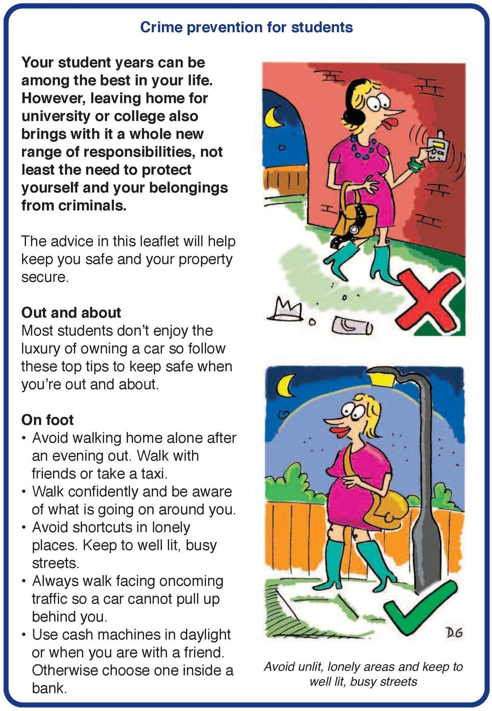 The advice in this leaflet will help keep you safe and your property secure.