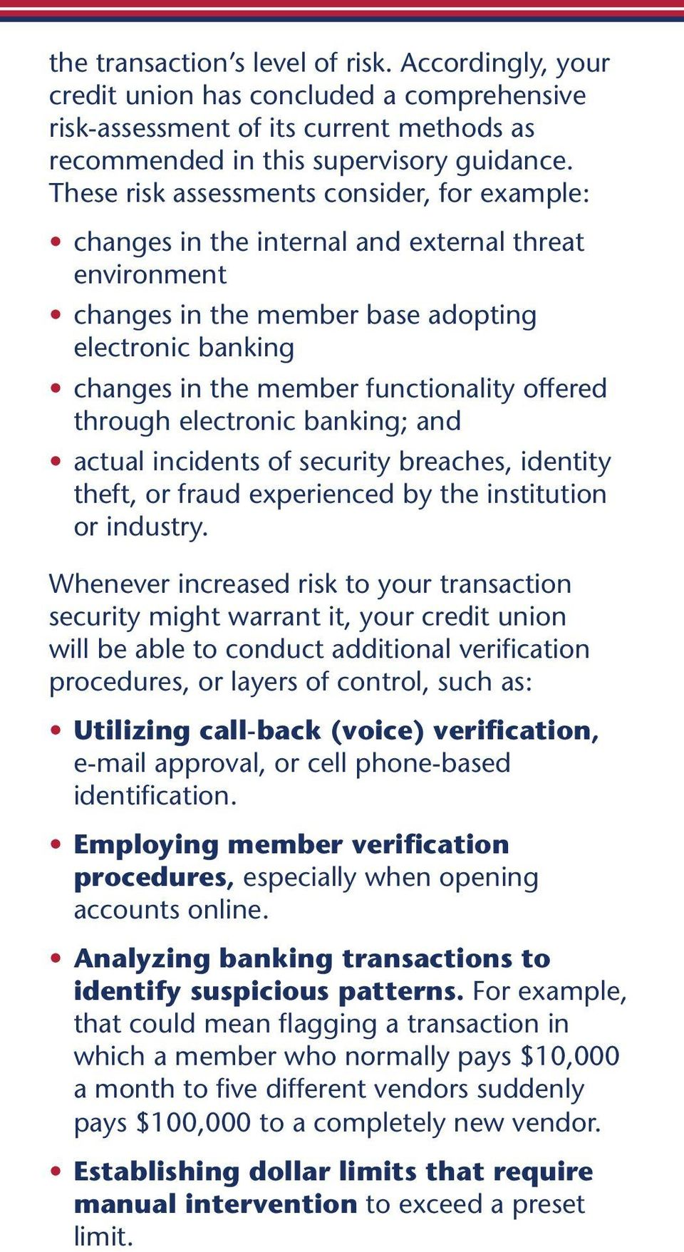 offered through electronic banking; and actual incidents of security breaches, identity theft, or fraud experienced by the institution or industry.