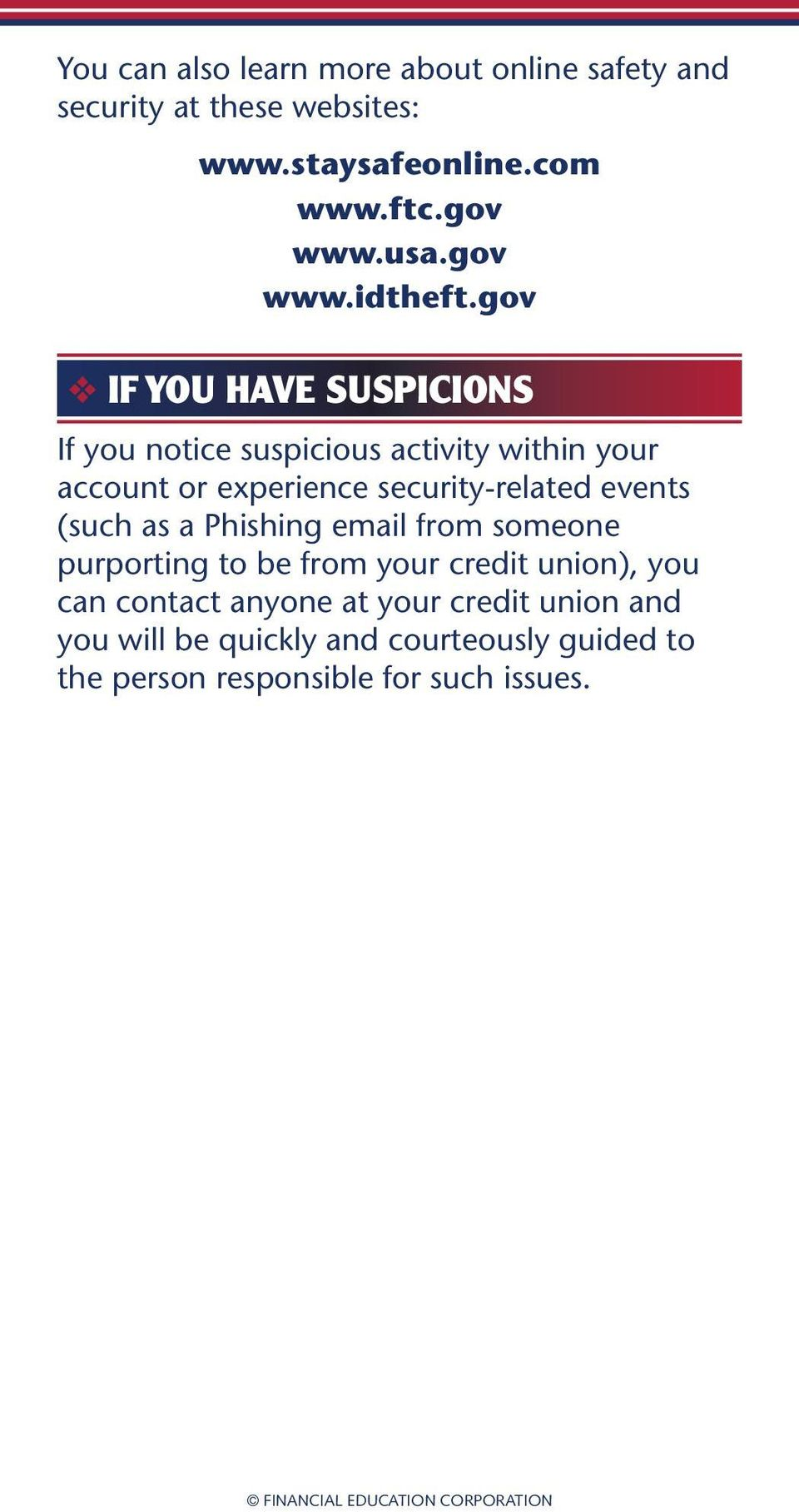 gov IF YOU HAVE SUSPICIONS If you notice suspicious activity within your account or experience security-related events (such