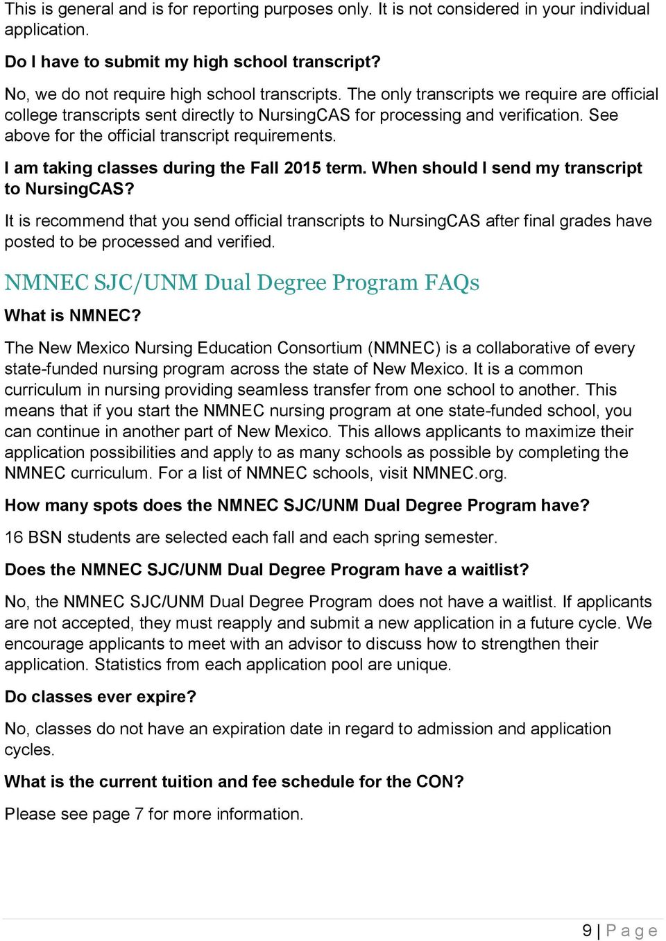 I am taking classes during the Fall 2015 term. When should I send my transcript to NursingCAS?