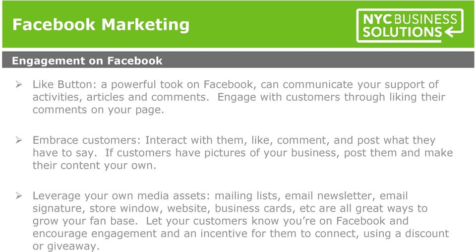 If customers have pictures of your business, post them and make their content your own.