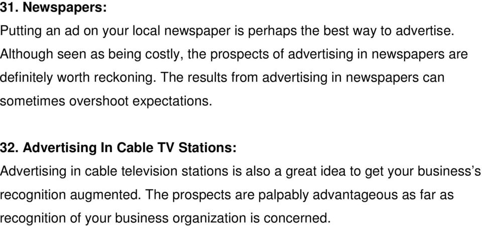 The results from advertising in newspapers can sometimes overshoot expectations. 32.