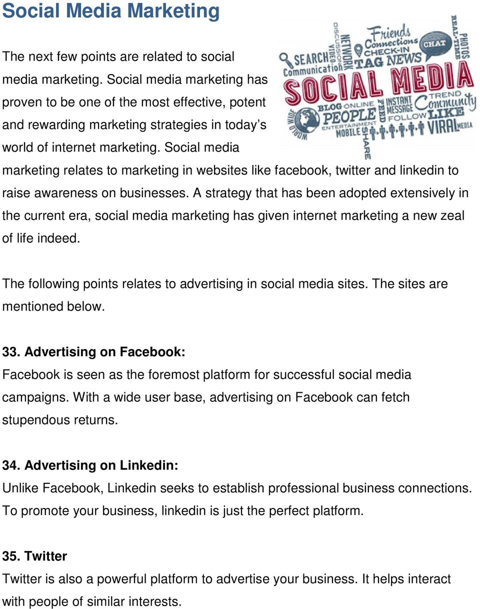 Social media marketing relates to marketing in websites like facebook, twitter and linkedin to raise awareness on businesses.