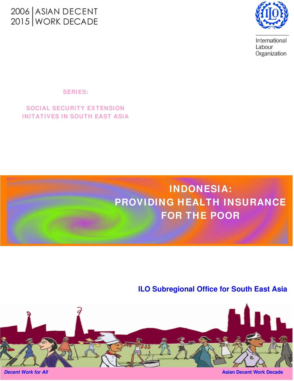 INSURANCE FOR THE POOR ILO Subregional Office for