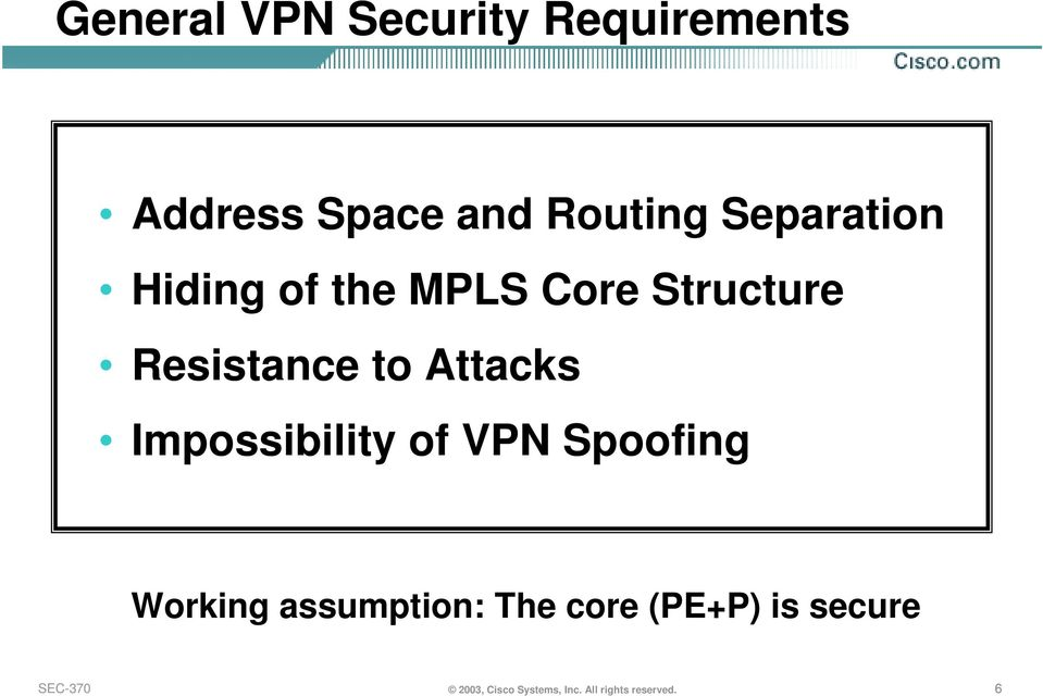 Attacks Impossibility of VPN Spoofing Working assumption: The
