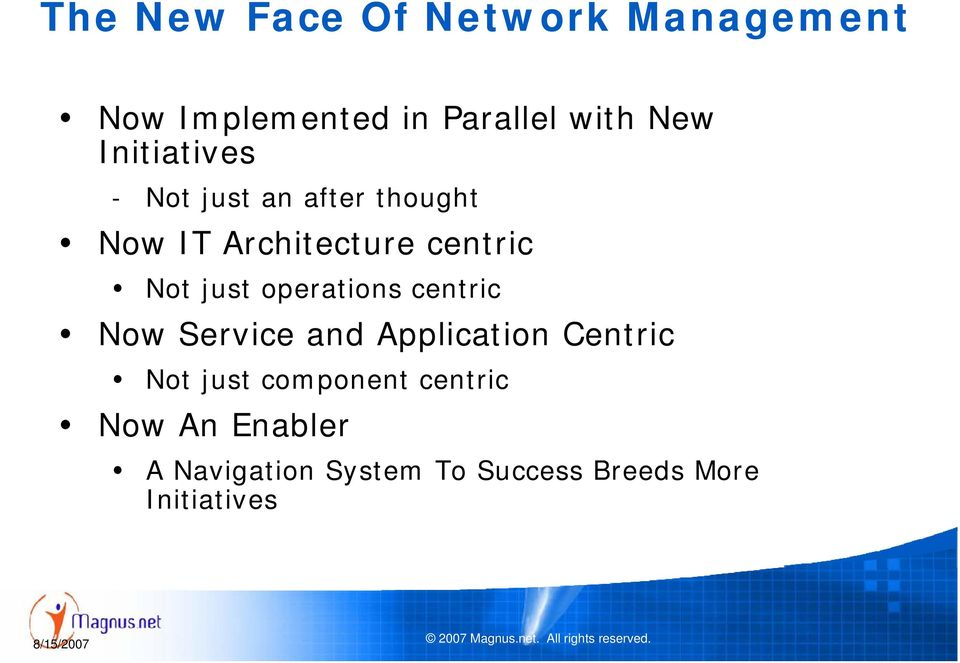 operations centric Now Service and Application Centric Not just component