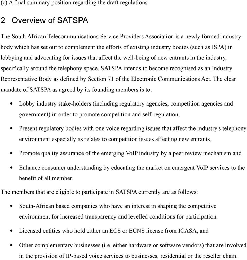 as ISPA) in lobbying and advocating for issues that affect the well-being of new entrants in the industry, specifically around the telephony space.