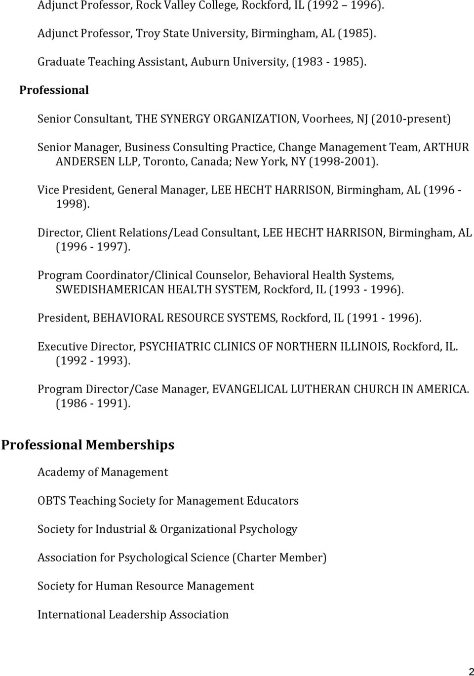 York, NY (1998-2001). Vice President, General Manager, LEE HECHT HARRISON, Birmingham, AL (1996-1998). Director, Client Relations/Lead Consultant, LEE HECHT HARRISON, Birmingham, AL (1996-1997).