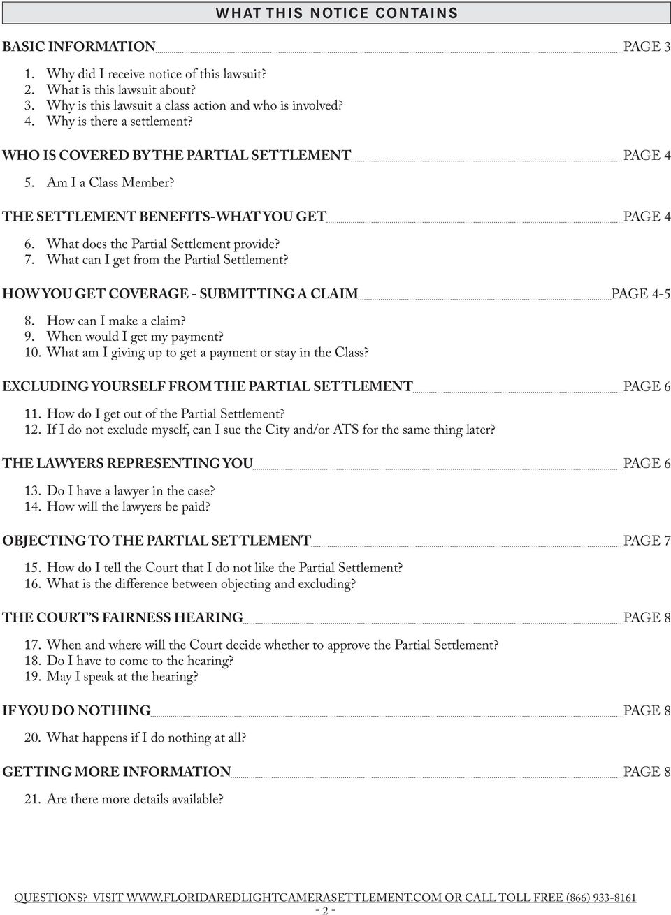 What can I get from the Partial Settlement? HOW YOU GET COVERAGE - SUBMITTING A CLAIM PAGE 4-5 8. How can I make a claim? 9. When would I get my payment? 10.