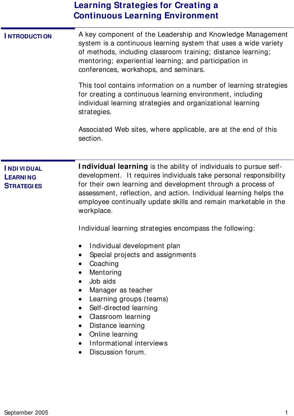 This tool contains information on a number of learning strategies for creating a continuous learning environment, including individual learning strategies and organizational learning strategies.