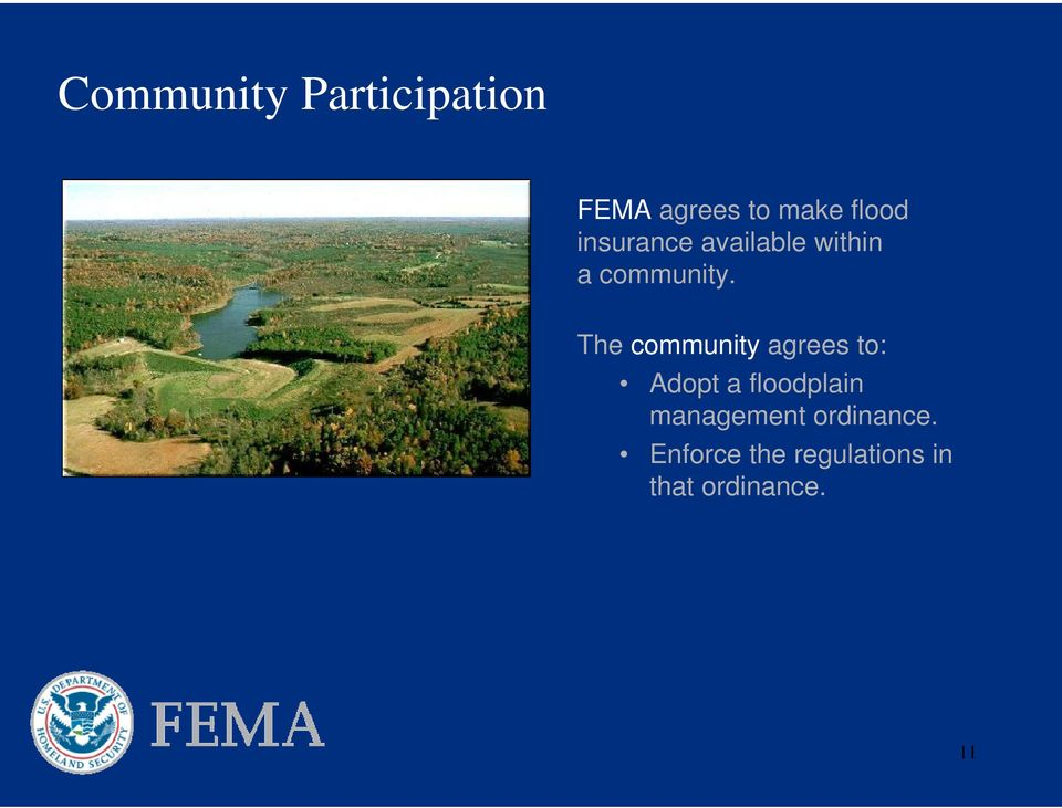 The community agrees to: Adopt a floodplain