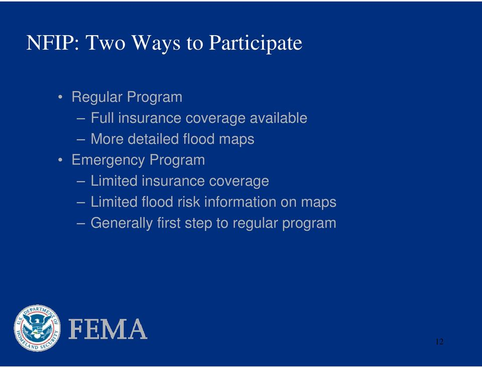 Emergency Program Limited insurance coverage Limited