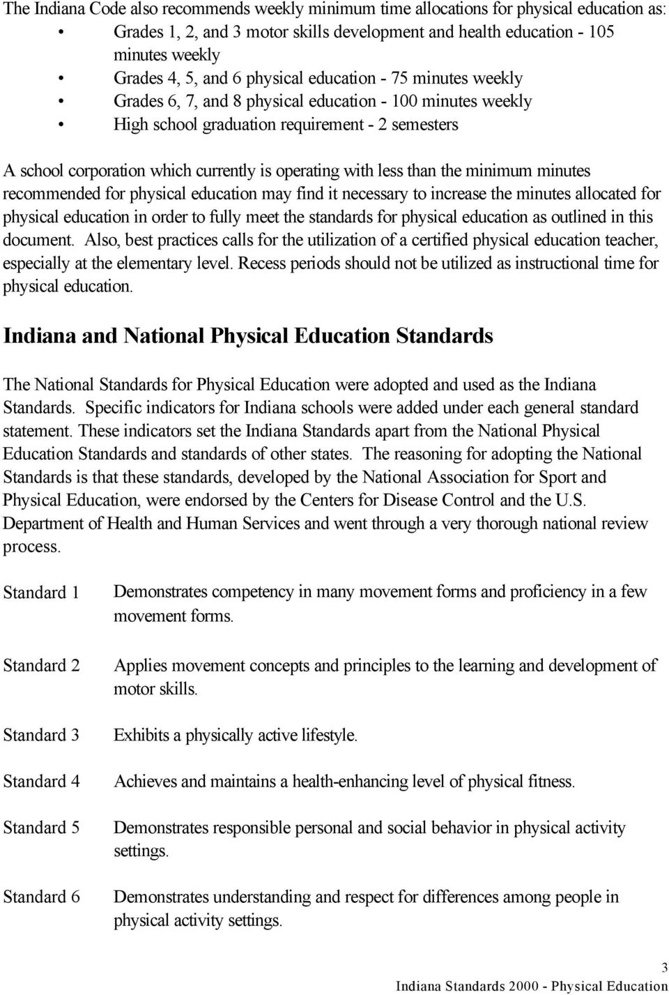 with less than the minimum minutes recommended for physical education may find it necessary to increase the minutes allocated for physical education in order to fully meet the standards for physical