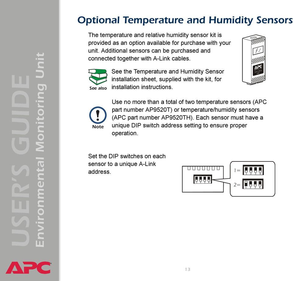 See also See the Temperature and Humidity Sensor installation sheet, supplied with the kit, for installation instructions.