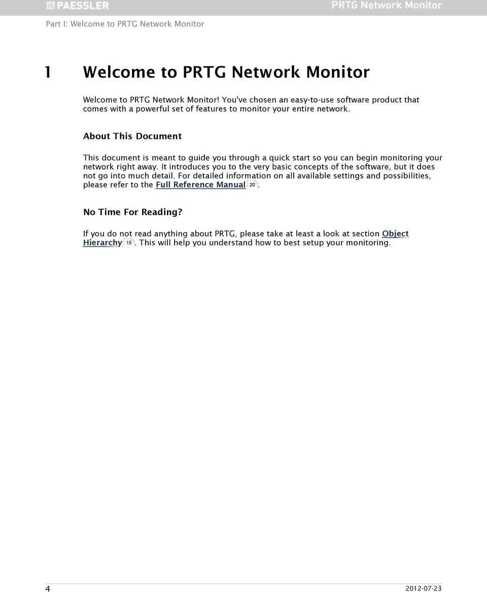 About This Document This document is meant to guide you through a quick start so you can begin monitoring your network right away.