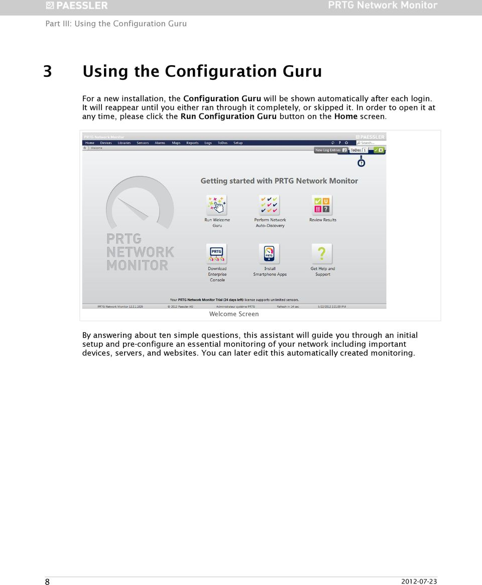 In order to open it at any time, please click the Run Configuration Guru button on the Home screen.