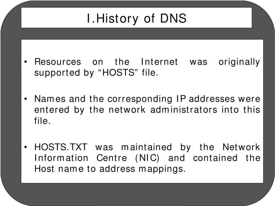 Names and the corresponding IP addresses were entered by the network