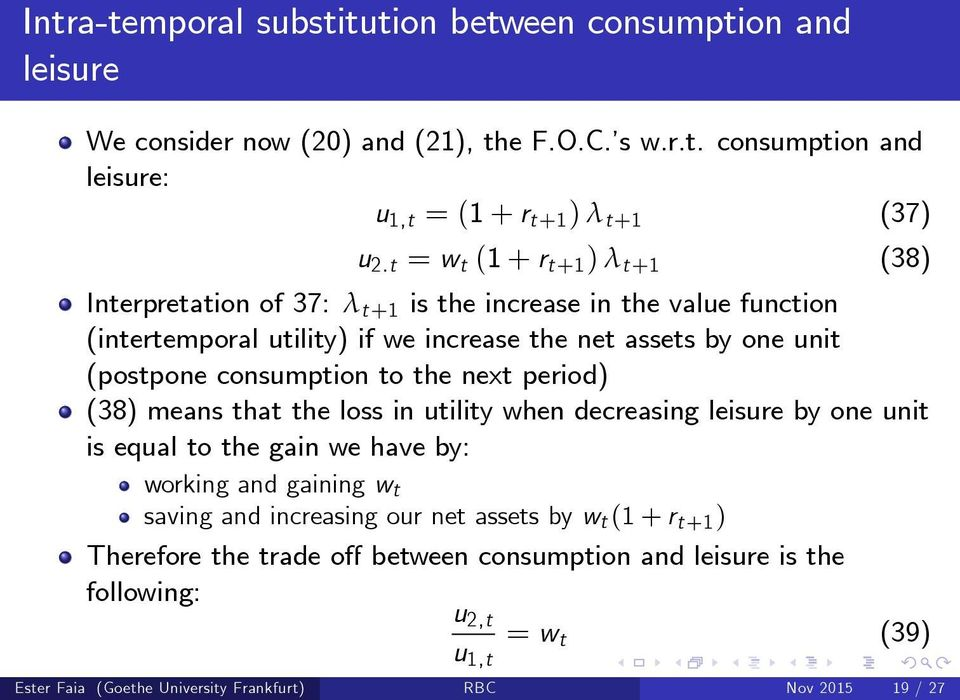 consumption to the next period) (38) means that the loss in utility when decreasing leisure by one unit is equal to the gain we have by: working and gaining w t saving and