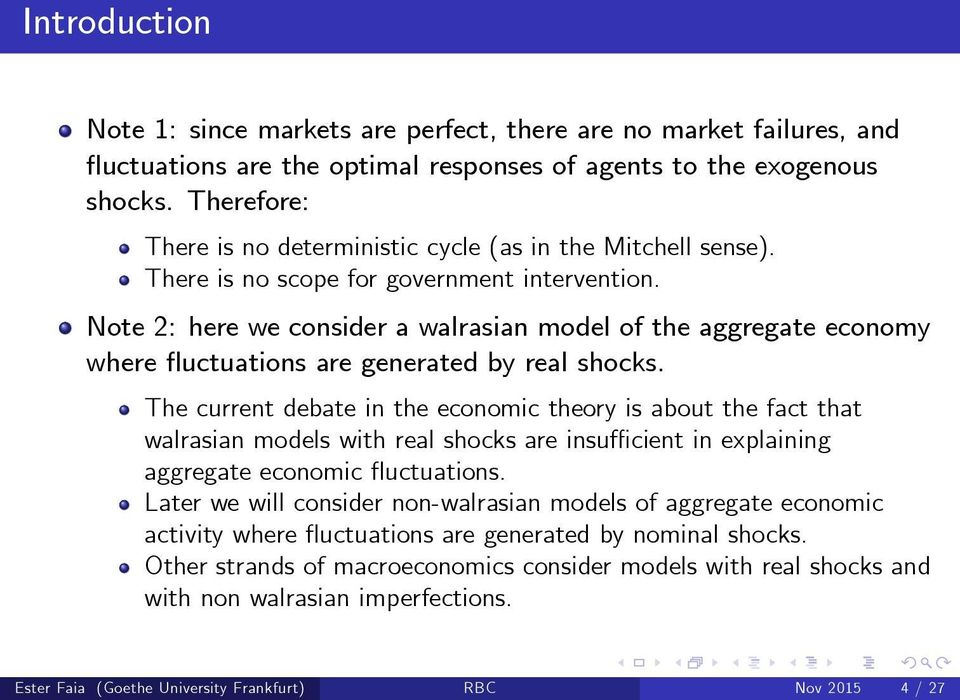 Note 2: here we consider a walrasian model of the aggregate economy where uctuations are generated by real shocks.