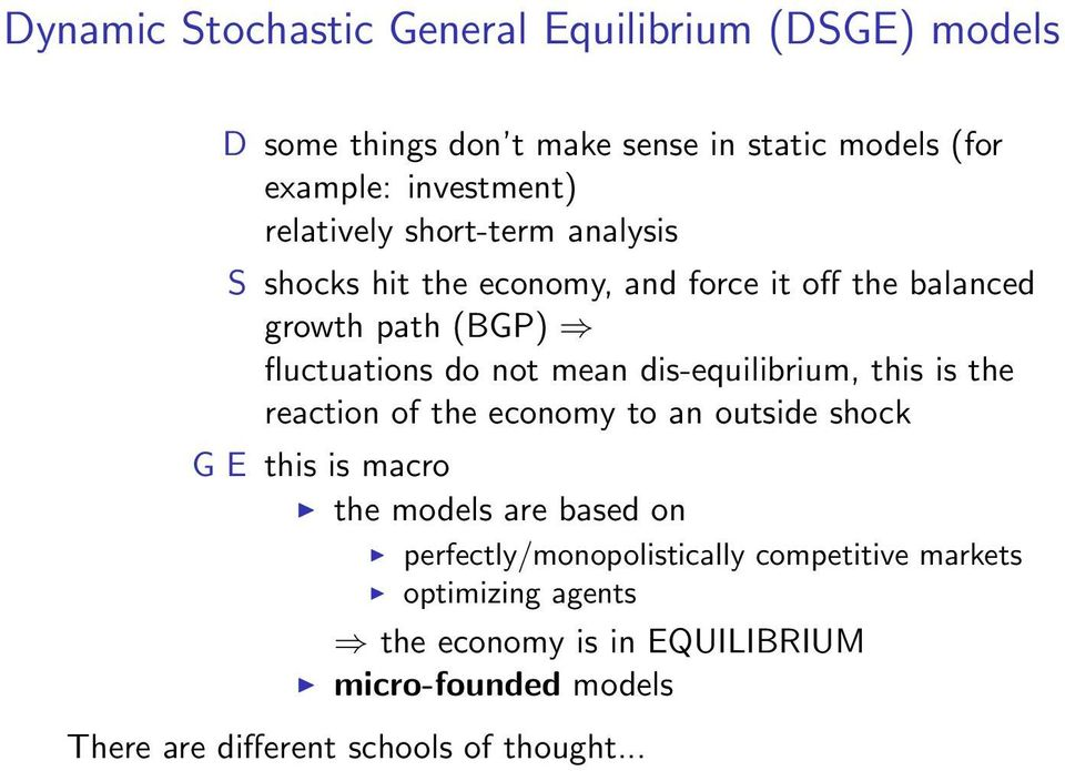 dis-equilibrium, this is the reaction of the economy to an outside shock G E this is macro the models are based on