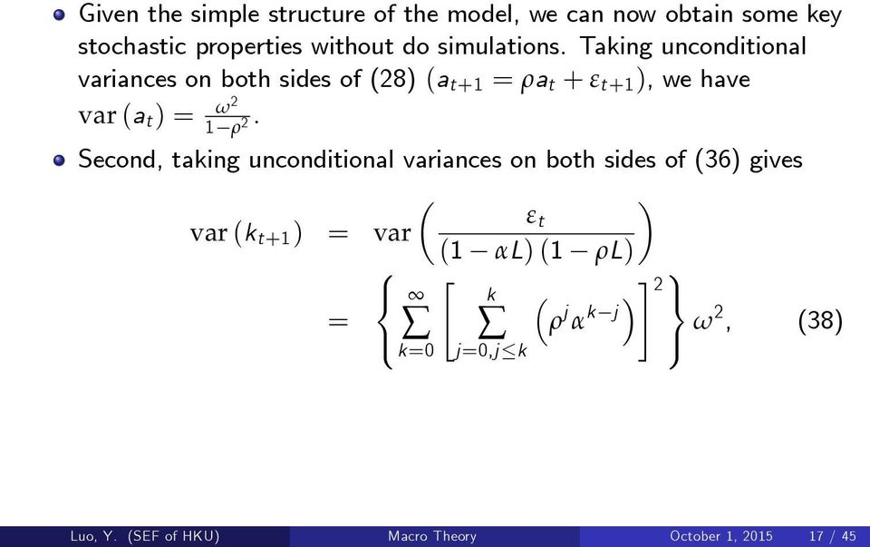 Taking unconditional variances on both sides of (28) (a t+1 = ρa t + ε t+1 ), we have var (a t ) = ω2.