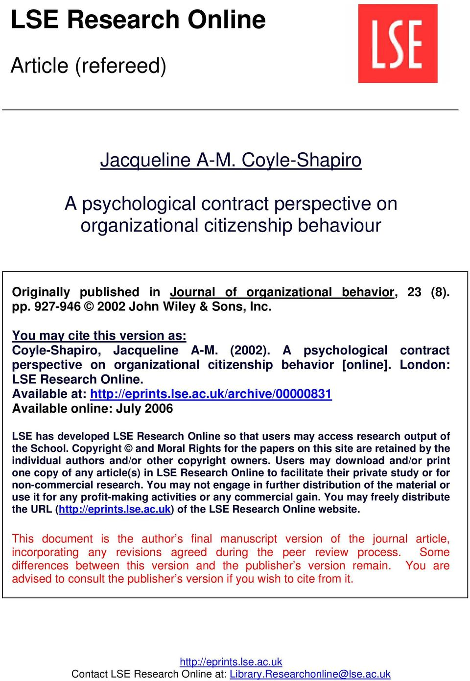 You may cite this version as: Coyle-Shapiro, Jacqueline A-M. (2002). A psychological contract perspective on organizational citizenship behavior [online]. London: LSE Research Online.