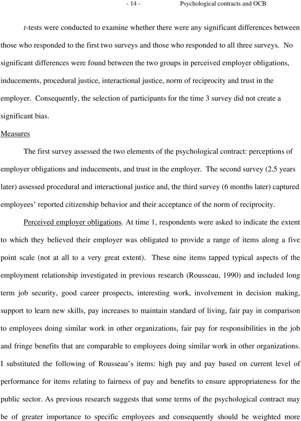 No significant differences were found between the two groups in perceived employer obligations, inducements, procedural justice, interactional justice, norm of reciprocity and trust in the employer.