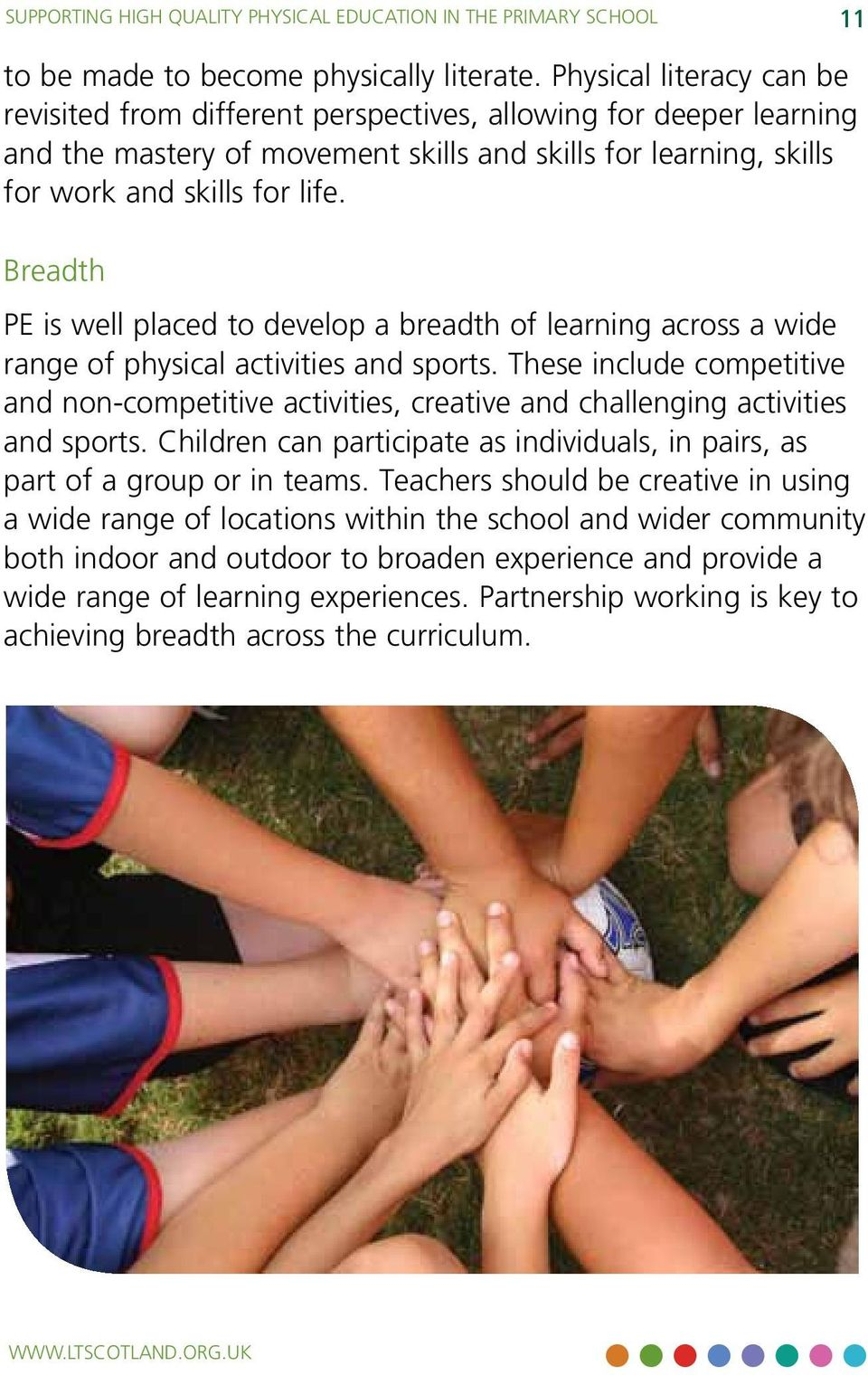 Breadth PE is well placed to develop a breadth of learning across a wide range of physical activities and sports.