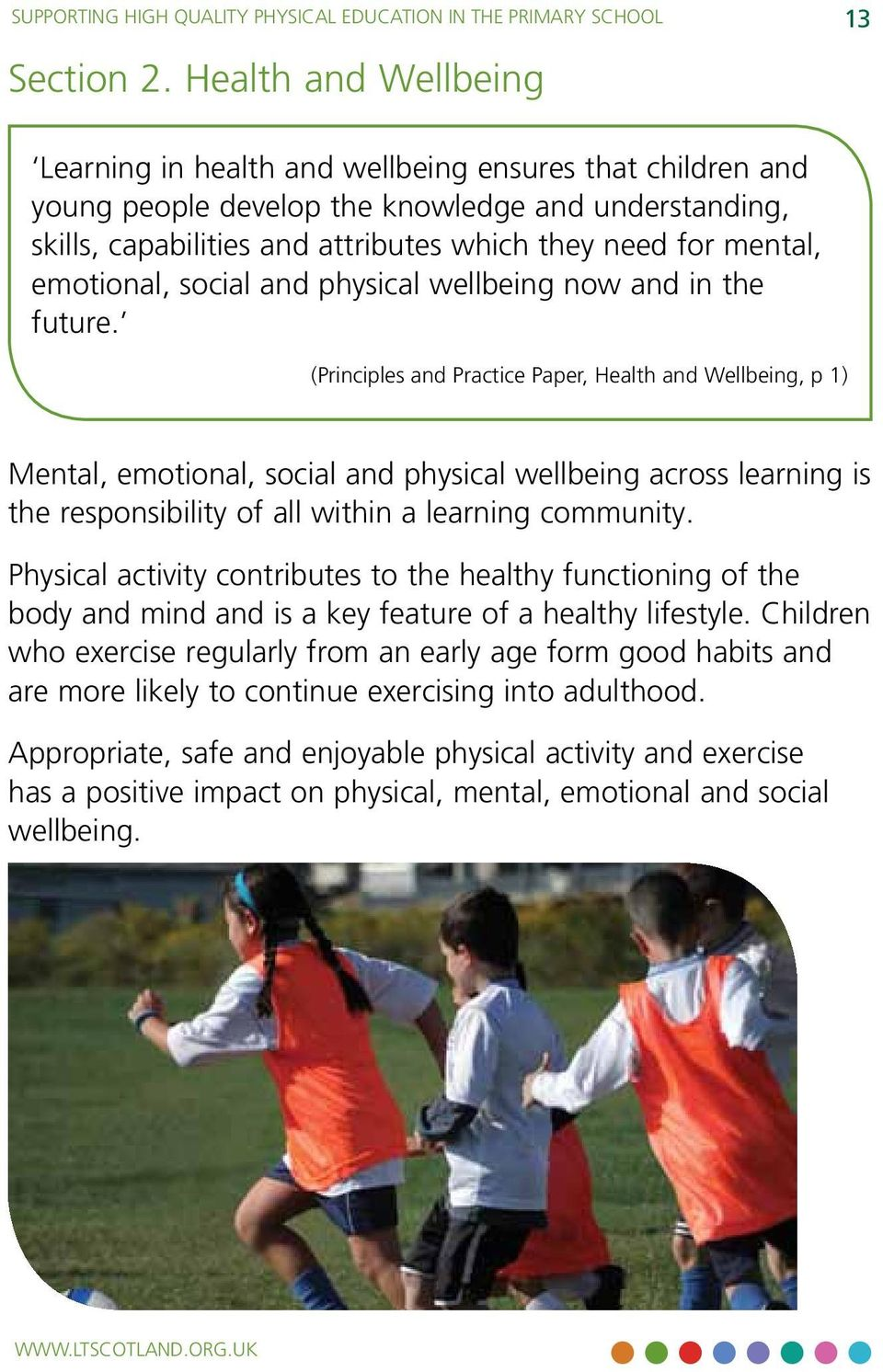 mental, emotional, social and physical wellbeing now and in the future.