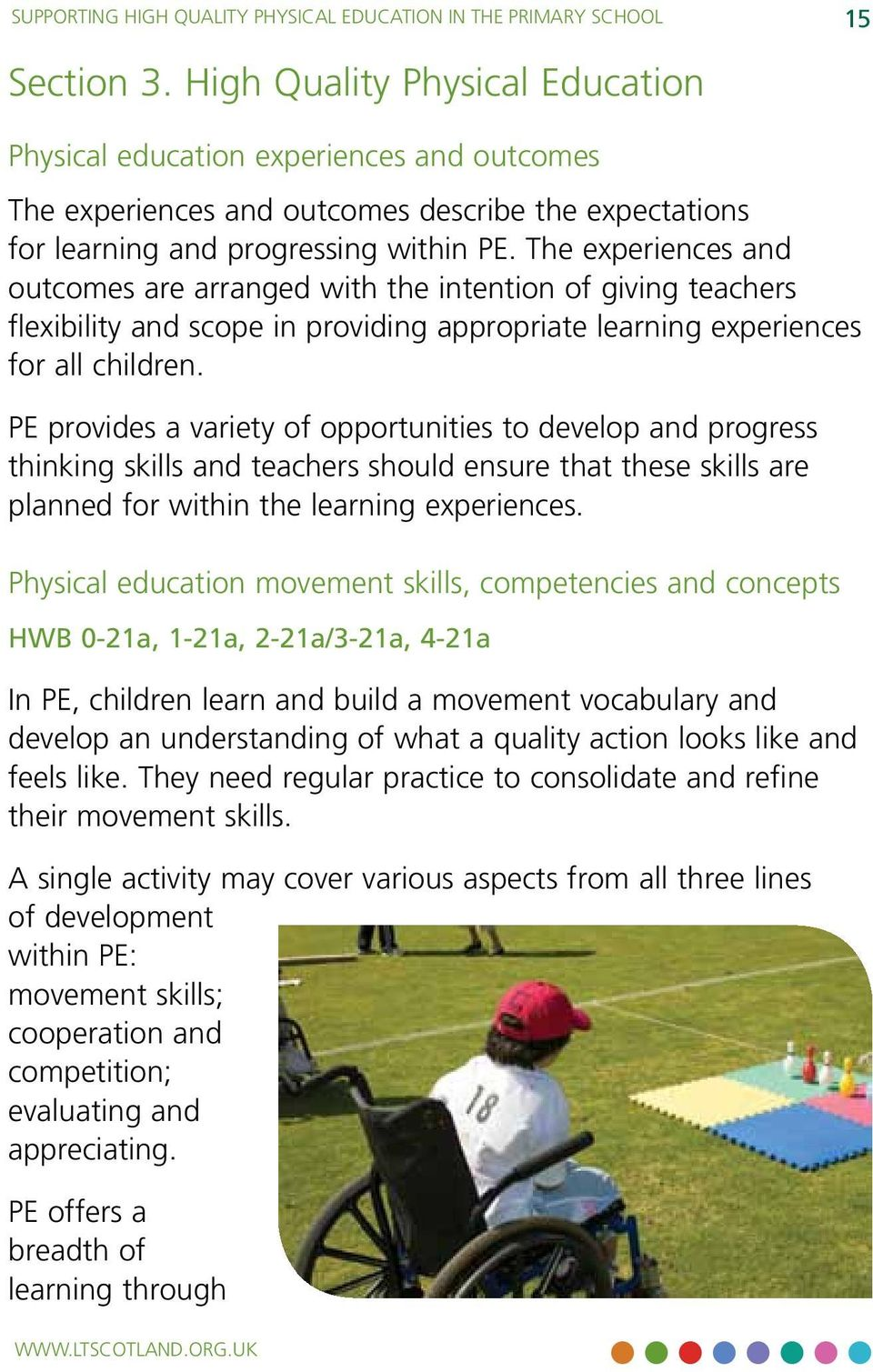 The experiences and outcomes are arranged with the intention of giving teachers flexibility and scope in providing appropriate learning experiences for all children.