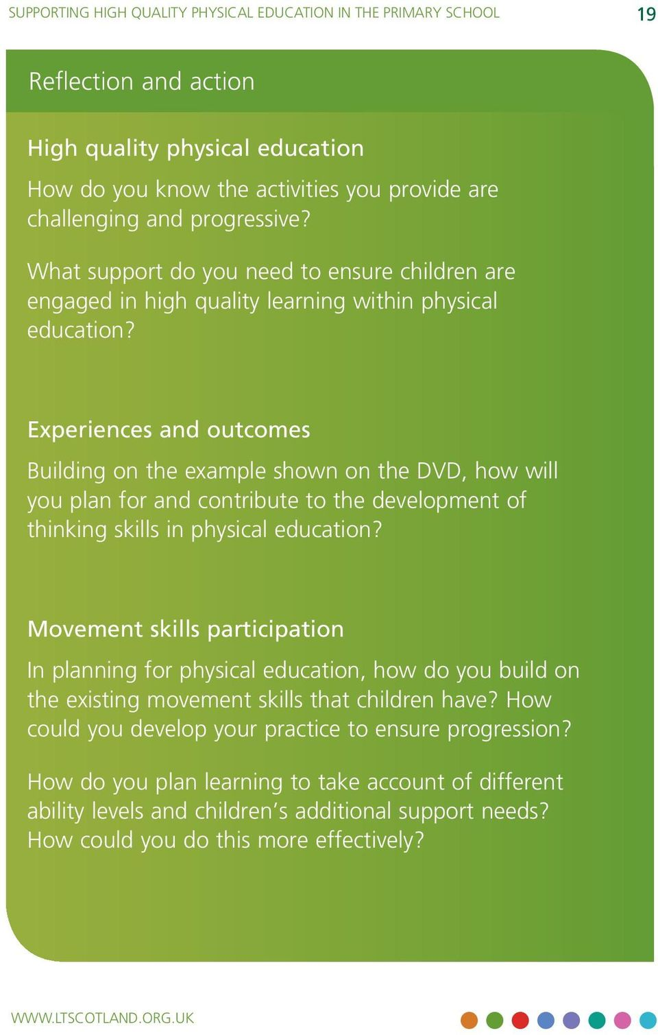 Experiences and outcomes Building on the example shown on the DVD, how will you plan for and contribute to the development of thinking skills in physical education?