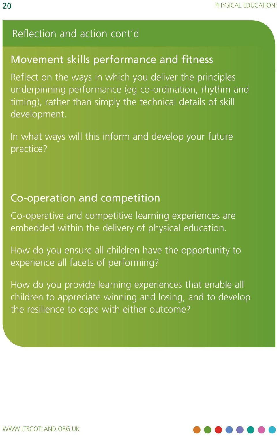 Co-operation and competition Co-operative and competitive learning experiences are embedded within the delivery of physical education.