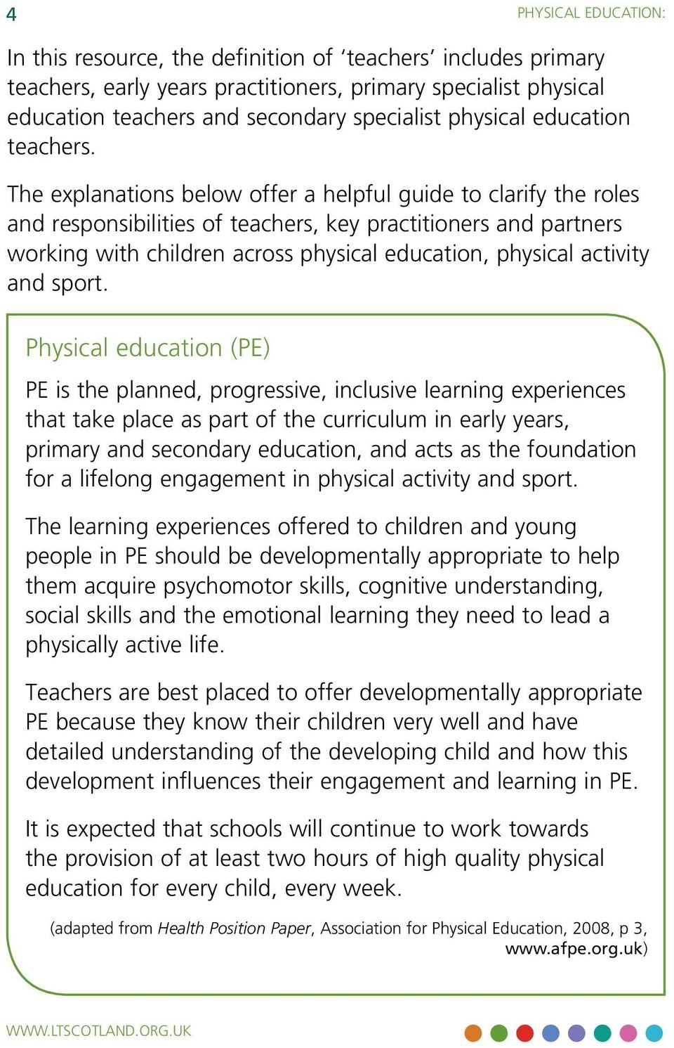 The explanations below offer a helpful guide to clarify the roles and responsibilities of teachers, key practitioners and partners working with children across physical education, physical activity