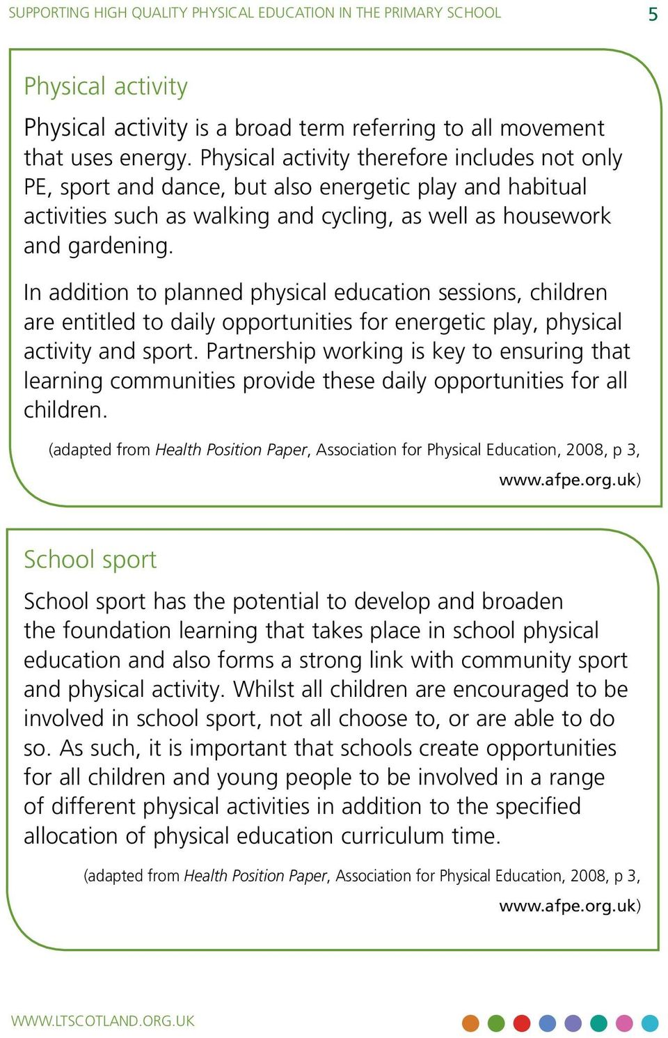 In addition to planned physical education sessions, children are entitled to daily opportunities for energetic play, physical activity and sport.