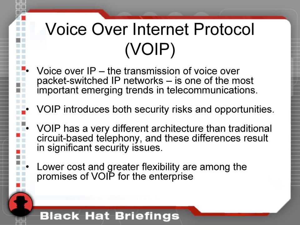 VOIP introduces both security risks and opportunities.