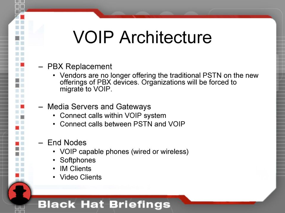 Media Servers and Gateways Connect calls within VOIP system Connect calls between PSTN