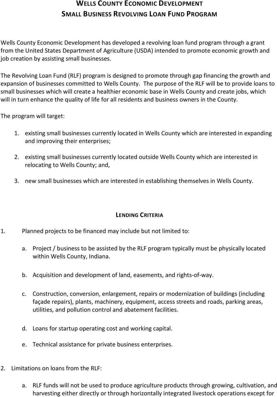The Revolving Loan Fund (RLF) program is designed to promote through gap financing the growth and expansion of businesses committed to Wells County.